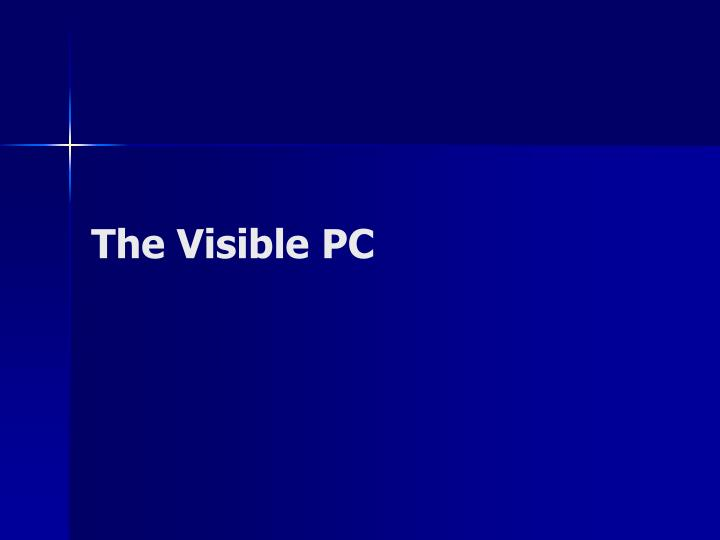 chapter 03 the visible pc Fourth edition the visible pc chapter 3 •in this chapter the complete pc © 2012 the mcgraw-hill companies, inc.