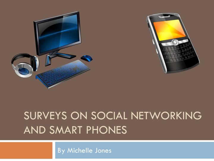 surveys on social networking and smart phones n.