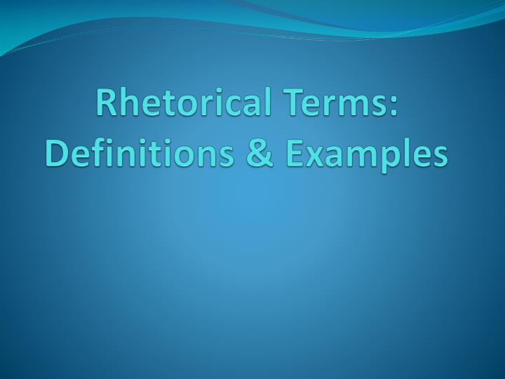 rhetorical terms definitions examples n.