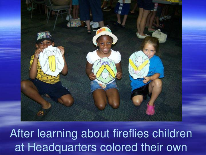 After learning about fireflies children at headquarters colored their own