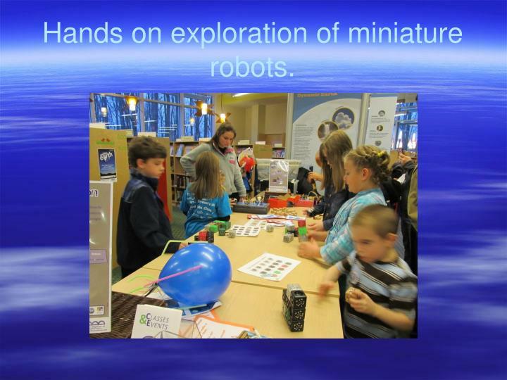 Hands on exploration of miniature robots.