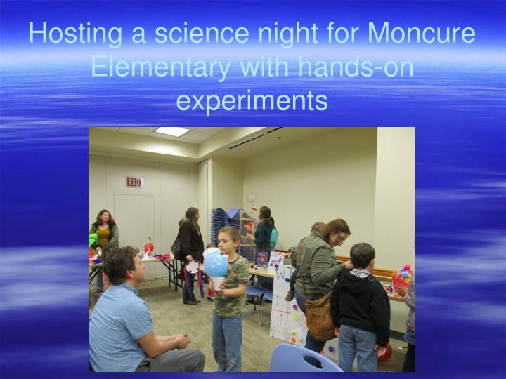 Hosting a science night for Moncure Elementary with hands-on experiments