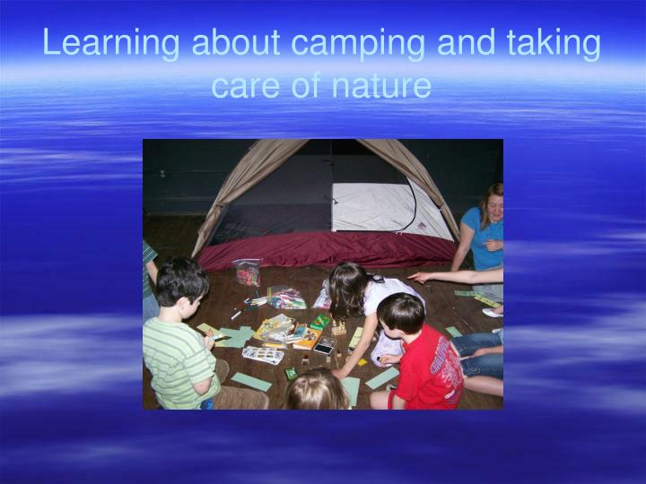 Learning about camping and taking care of nature