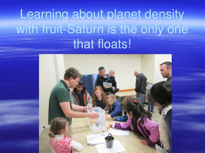 Learning about planet density with fruit-Saturn is the only one that floats!