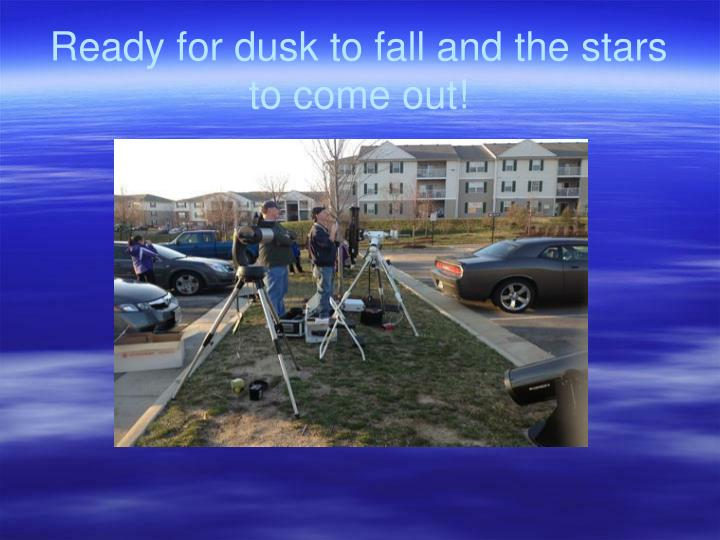 Ready for dusk to fall and the stars to come out!