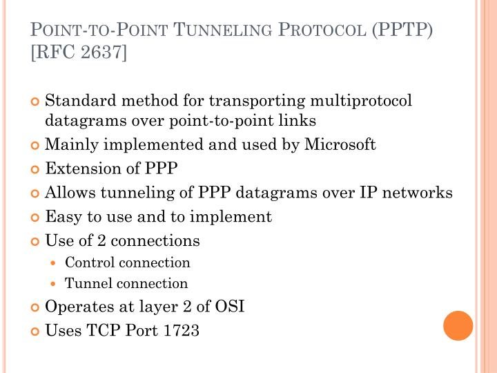 Point-to-Point Tunneling Protocol (PPTP) [RFC 2637]
