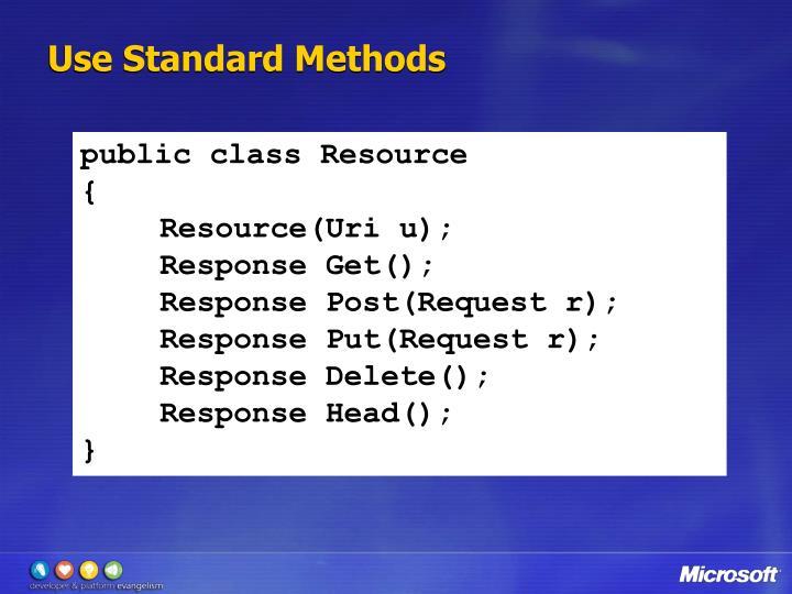 Use Standard Methods