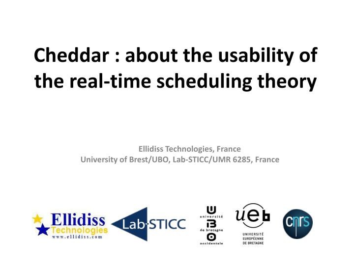 Cheddar about the usability of the real time scheduling theory