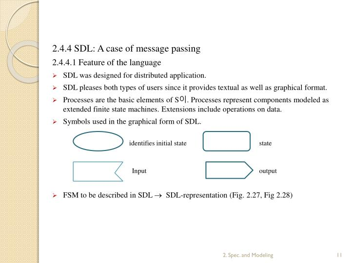 2.4.4 SDL: A case of message passing