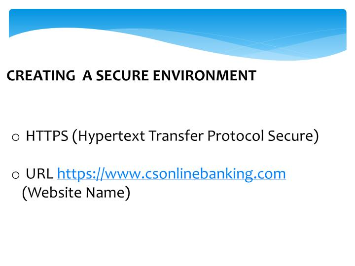 CREATING  A SECURE ENVIRONMENT