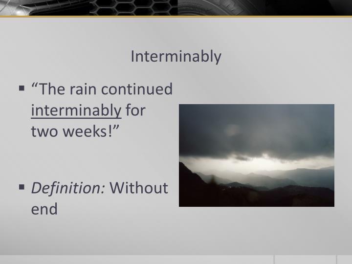 Interminably