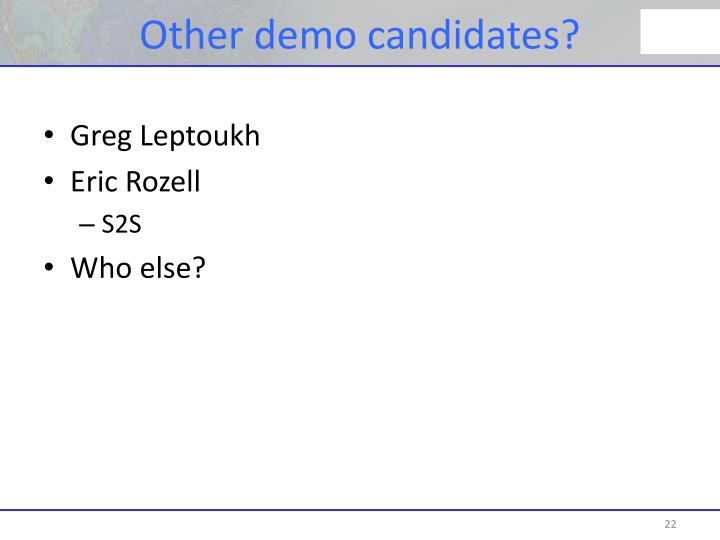 Other demo candidates?