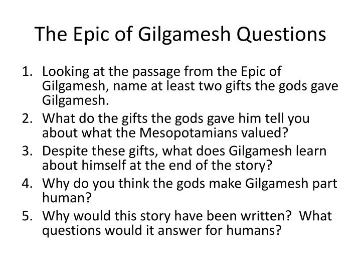 why write about gilgamesh Suffering has been described as, to undergo or to feel pain or to sustain injury or loss when the lives of gilgamesh, enkidu and job are placed one a comparative.