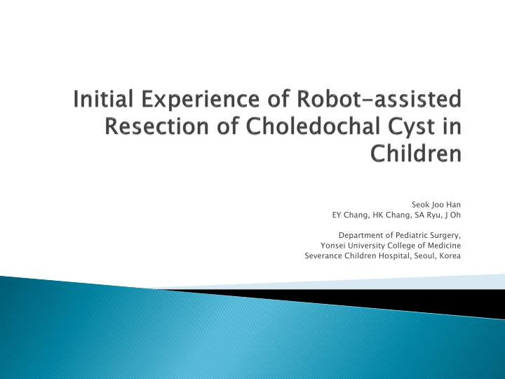 Initial experience of robot assisted resection of choledochal cyst in children