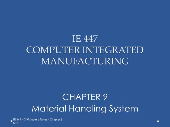 ie 447 computer integrated manufacturing n.
