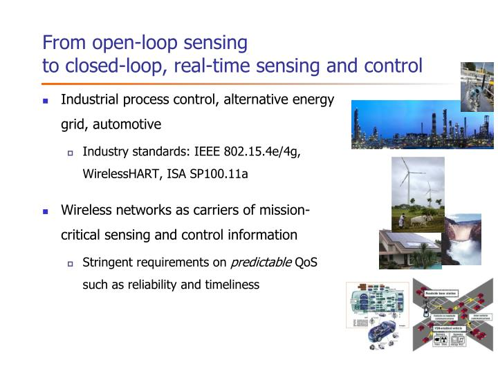 From open loop sensing to closed loop real time sensing and control