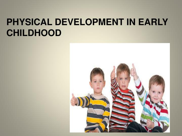 physical development in early childhood n.