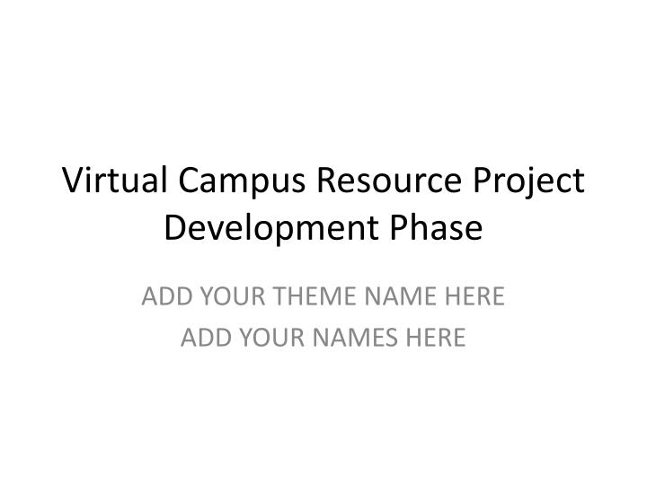 Virtual campus resource project development phase
