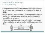 uses for public key crypto 1 confidentiality