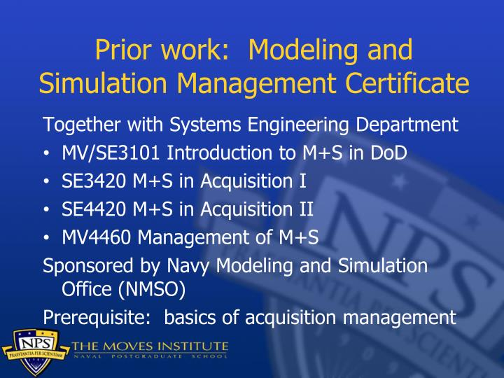 Prior work:  Modeling and Simulation Management Certificate