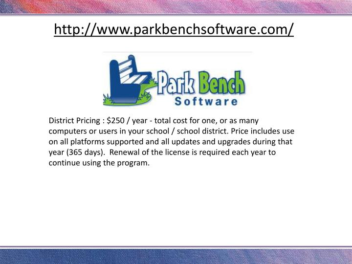 District Pricing : $250 / year - total cost for one, or as many computers or users in your school / school district. Price includes use on all platforms supported and all updates and upgrades during that year (365 days).