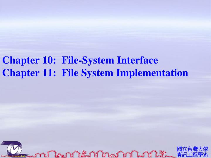 chapter 10 file system interface chapter 11 file system implementation