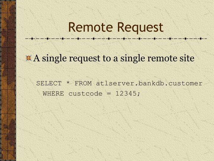 Remote Request