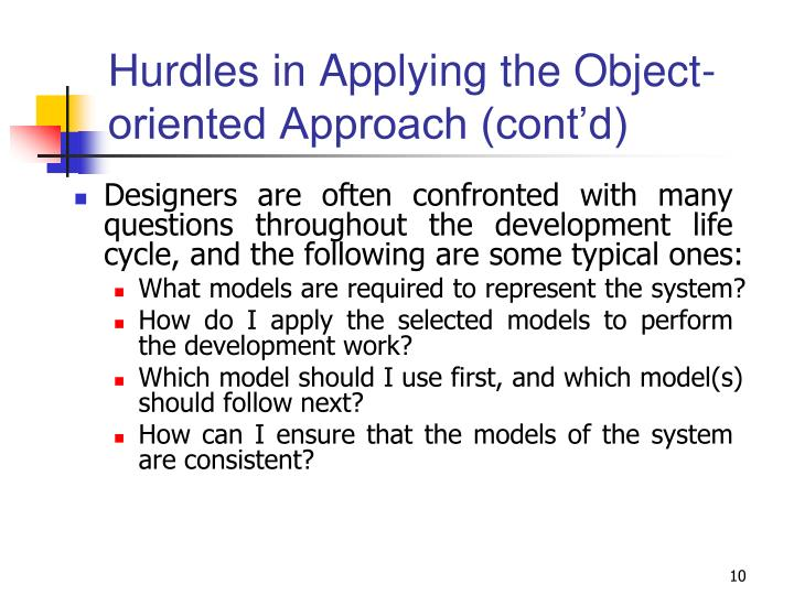 Hurdles in Applying the Object- oriented Approach (cont'd)