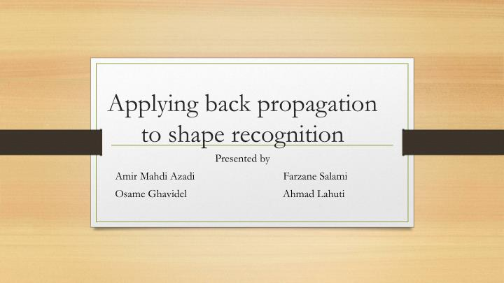 applying back propagation to shape recognition n.