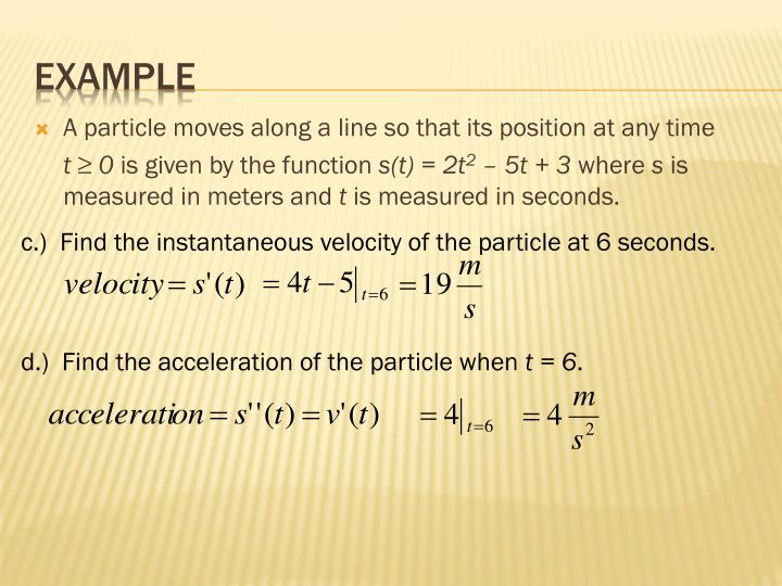 A particle moves along a line so that its position at any time
