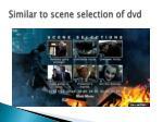 similar to scene selection of dvd