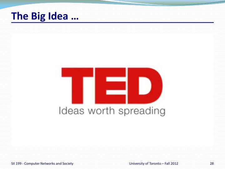 The Big Idea …