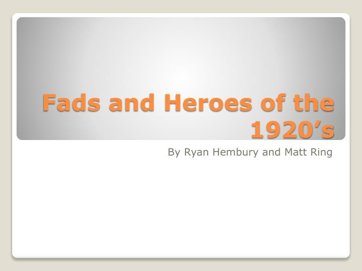 fads and heroes of the 1920 s n.