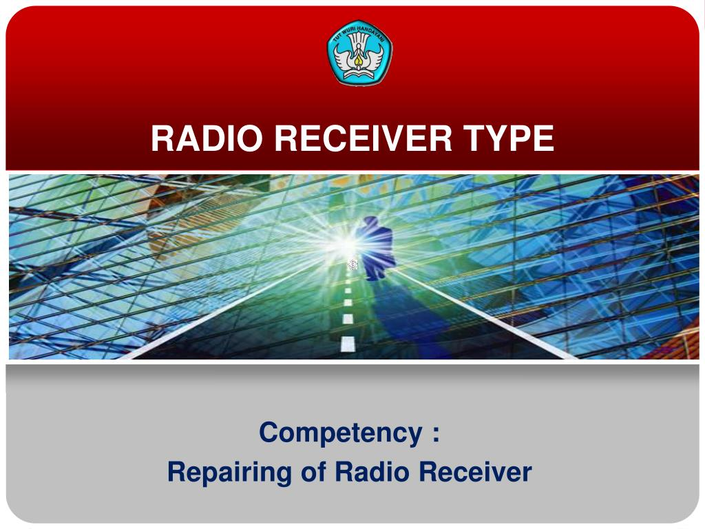 PPT - RADIO RECEIVER TYPE PowerPoint Presentation - ID:2387324