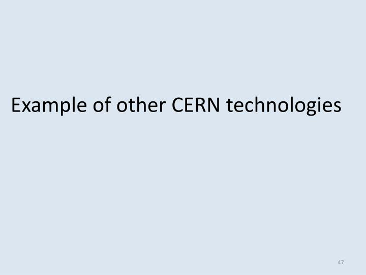Example of other CERN technologies