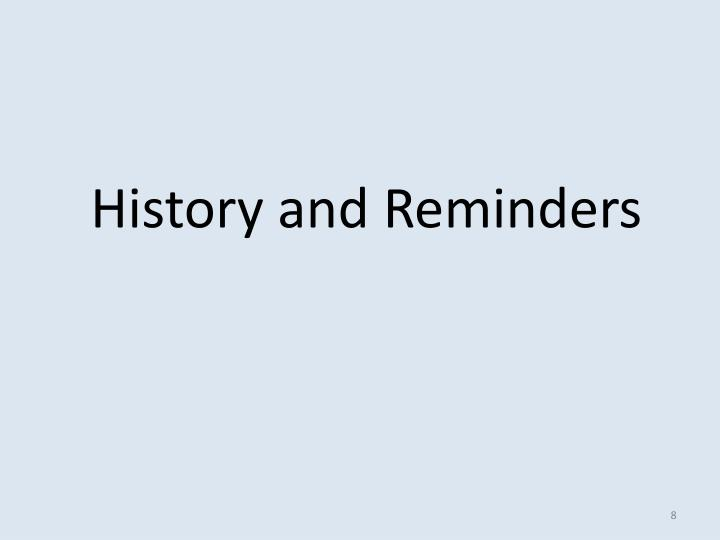 History and Reminders