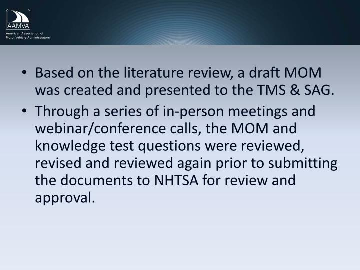 Based on the literature review, a draft MOM was created and presented to the TMS & SAG.