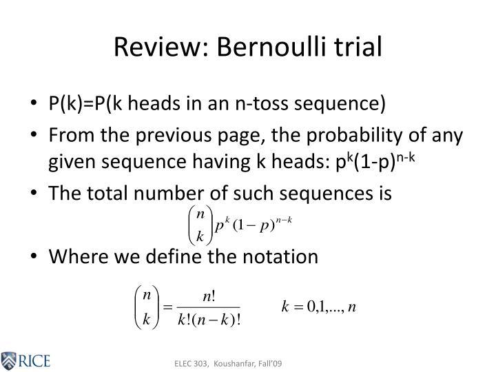 Review: Bernoulli trial