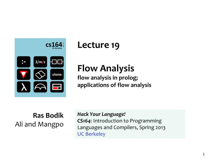 lecture 19 flow analysis flow analysis in prolog applications of flow analysis n.
