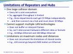 limitations of repeaters and hubs