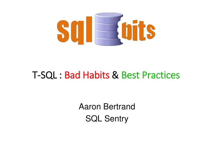T sql bad habits best practices