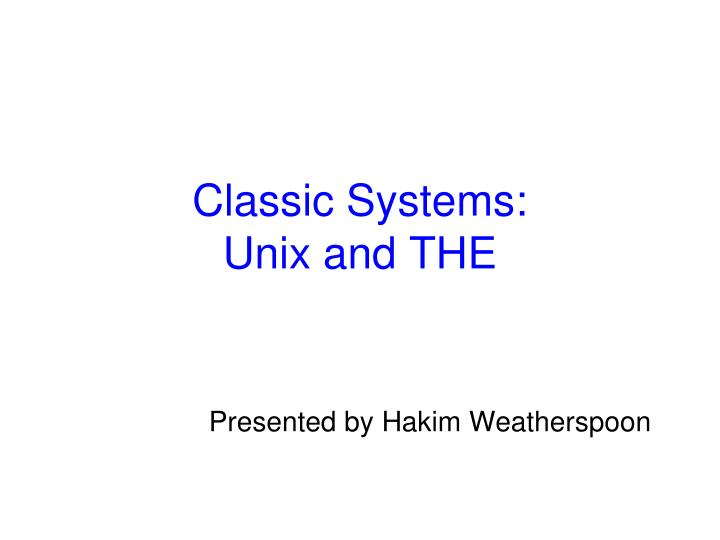 Classic systems unix and the