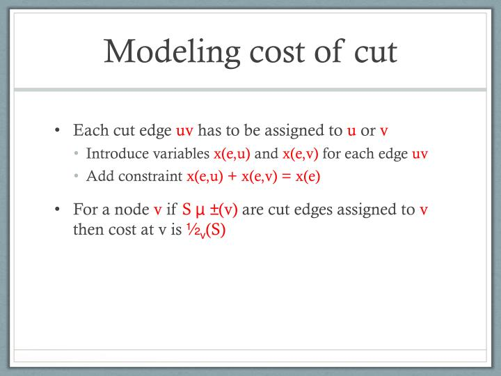 Modeling cost of cut