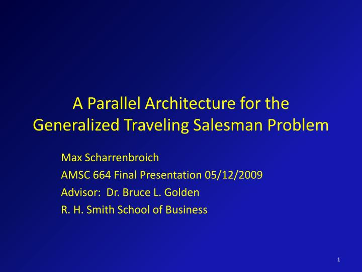 a parallel architecture for the generalized traveling salesman problem n.