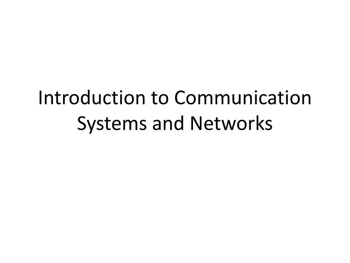 introduction to communication systems and networks n.