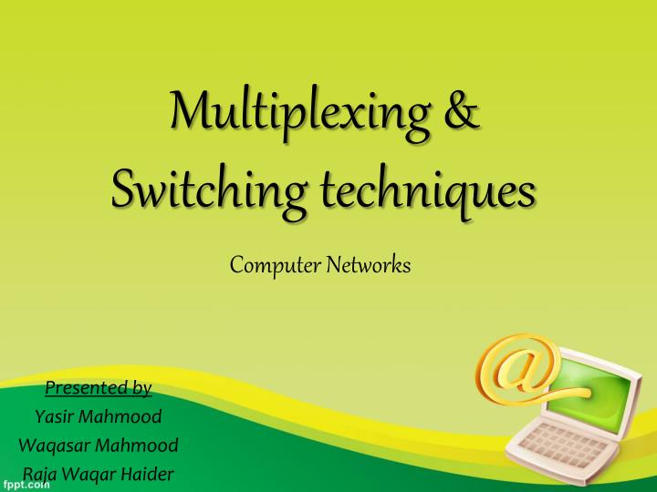 multiplexing switching techniques n.