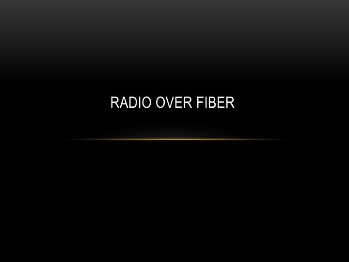 PPT - Radio over fiber PowerPoint Presentation - ID:2388615