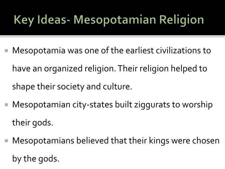 Key Ideas- Mesopotamian Religion