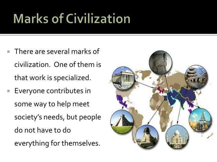 Marks of Civilization