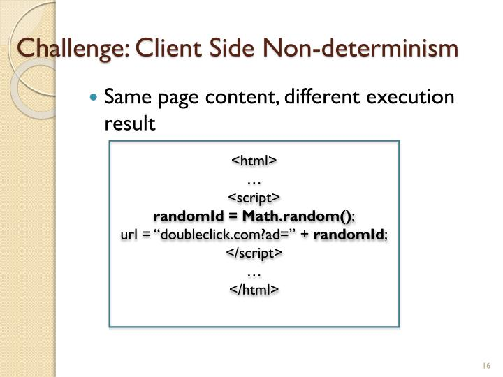 Challenge: Client Side Non-determinism